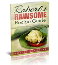Robert's rawsome recipe guide